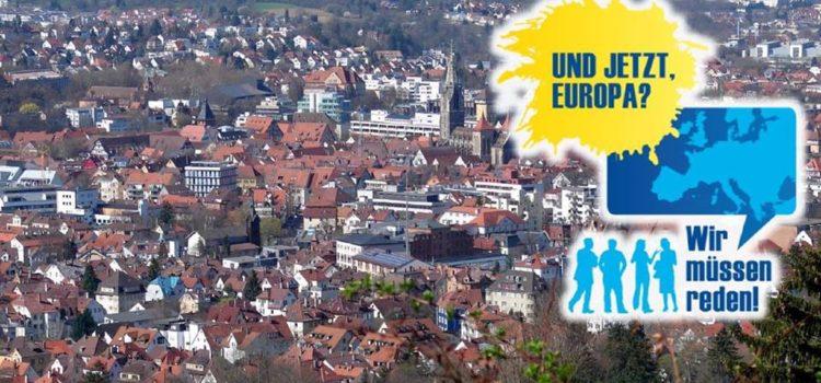 """Herzliche Einladung zum Bürgerdialog """"Und jetzt, Europa? Wir müssen reden!"""" am 26.04.2018"""