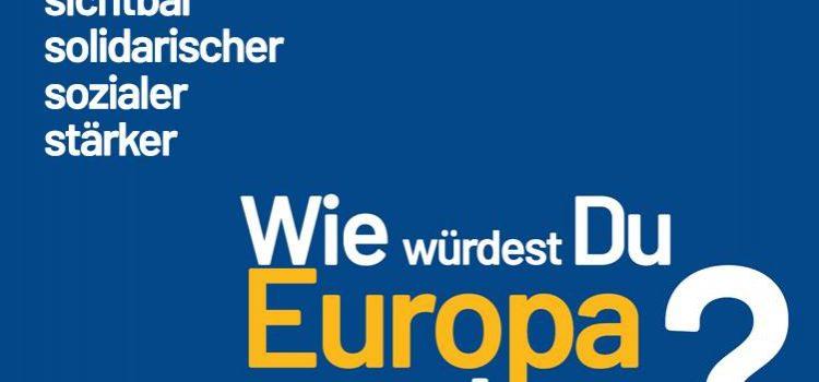 Wie würdest du Europa machen?